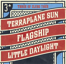 THREE OF CLUBS Terraplane Sun, Flagship, & Little Daylight