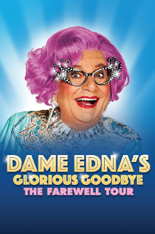 Dame Edna's Glorious Goodbye – The Farewell Tour