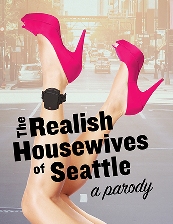 The Realish Housewives of Seattle: A Parody