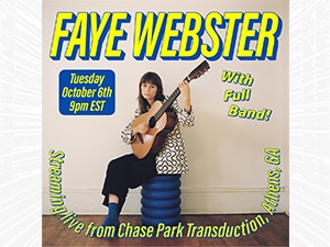 Faye Webster Tuesday October 6th at 9pm EST