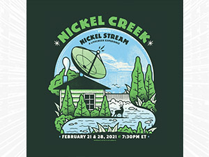 Nickel Creek Presents Nickel Stream: A Livecreek Experience poster image