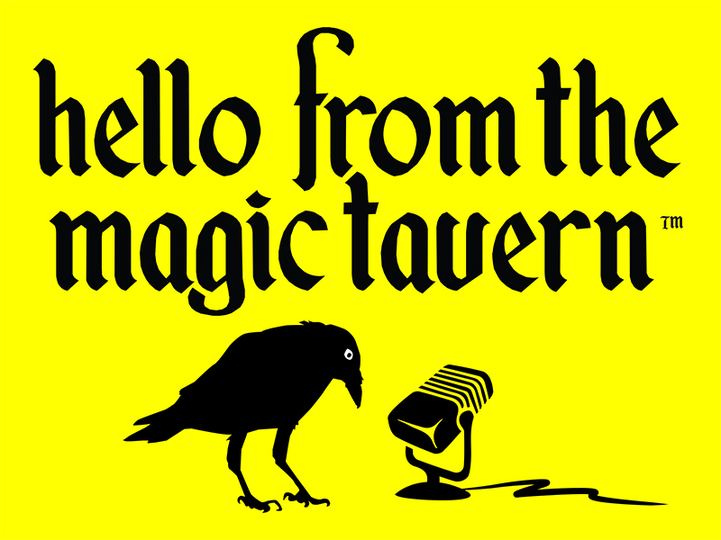 Hello From The Magic Tavern black text on yellow background with a crow and microphone