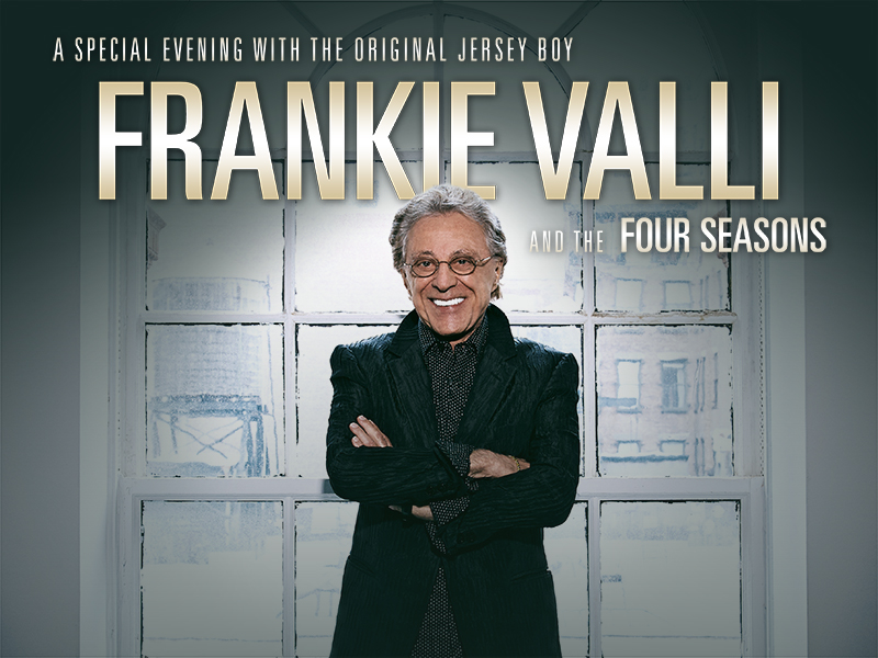 A Special Evening with The Original Jersey Boy - Frankie Valli and The Four Seasons