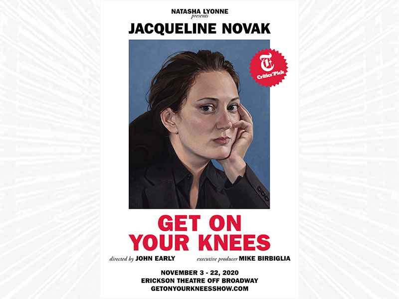 Natasha Lyonne presents Jaqueline Novak Get On Your Knees, poster image