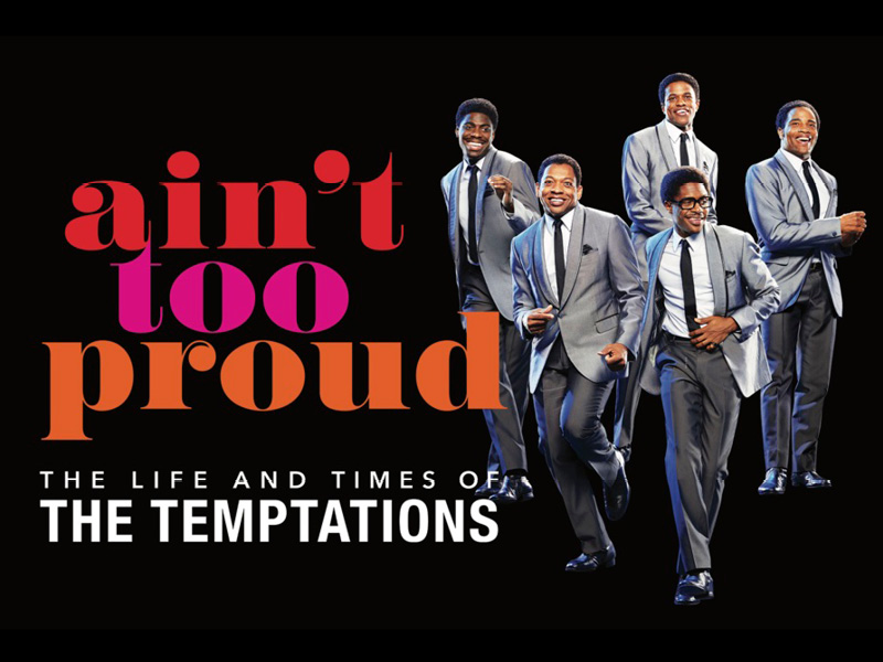 Five actors in suits next to the text: ain't too proud, The Life and Times of The Temptations