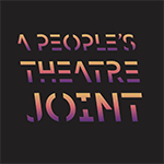 text logo for A People's Theatre Joint