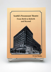 Book cover: Seattle Paramount Theatre - From Birth to Rebirth and Beyond
