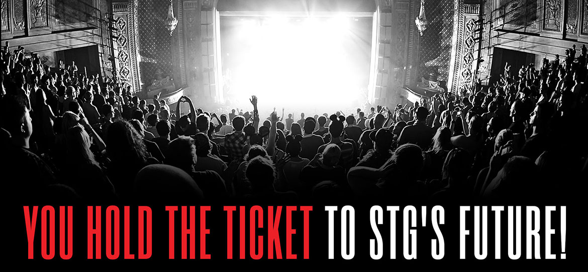 You Hold The Ticket To STG's Future